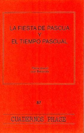 FIESTA DE PASCUA Y EL TIEMPO PASCUAL, LA