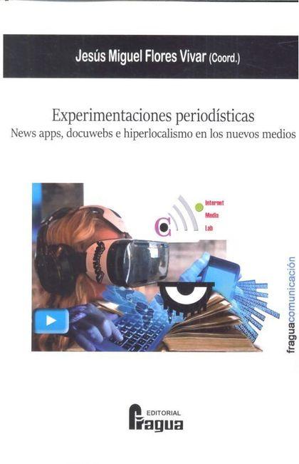 EXPERIMENTACIONES PERIODÍSTICAS. NEWS APPS, DOCUWEBS E HIPERLOCALISMO EN LOS NUE