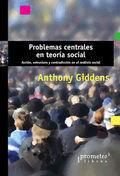 PROBLEMAS CENTRALES EN TEORÍA SOCIAL