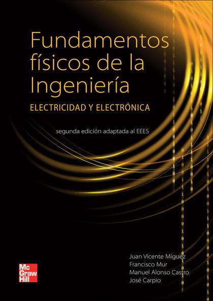 FUNDAMENTOS FÍSICOS DE LA INGENIERÍA : ELECTRICIDAD Y ELECTRÓNICA
