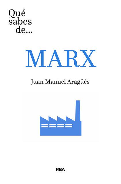 QUE SABES DE MARX