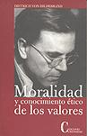MORALIDAD Y CONOCIMIENTO ÉTICO DE LOS VALORES.