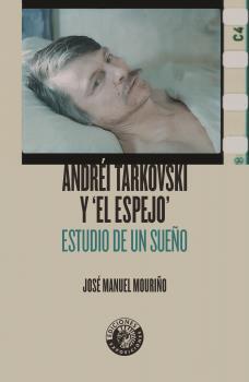 ANDRÉI TARKOVSKI Y EL ESPEJO                                                    ESTUDIO DE UN S