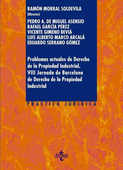 PROBLEMAS ACTUALES DE DERECHO DE LA PROPIEDAD INDUSTRIAL.                       VIII JORNADAS D