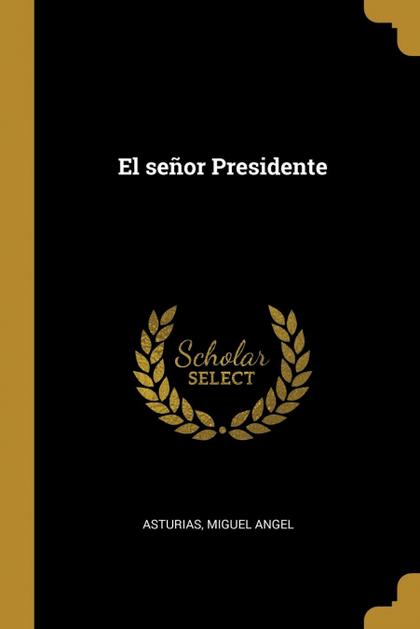 EL SEÑOR PRESIDENTE.