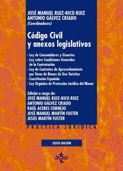CÓDIGO CIVIL Y ANEXOS LEGISLATIVOS. LEY DE CONSUMIDORES Y USUARIOS. LEY SOBRE CONDICIONES GENER