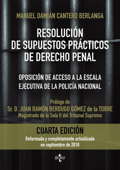 RESOLUCIÓN DE SUPUESTOS PRÁCTICOS DE DERECHO PENAL. OPOSICIÓN DE ACCESO A LA ESCALA EJECUTIVA D