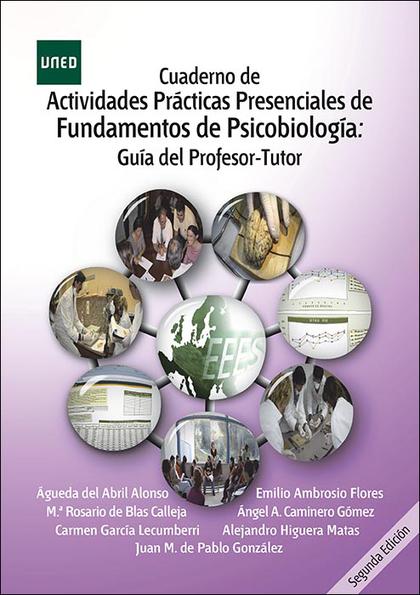 CUADERNO DE ACTIVIDADES PRÁCTICAS PRESENCIALES DE FUNDAMENTOS DE PSICOBIOLOGÍA:
