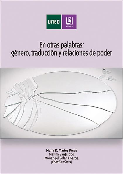 EN OTRAS PALABRAS: GÉNERO, TRADUCCIÓN Y RELACIONES DE PODER.