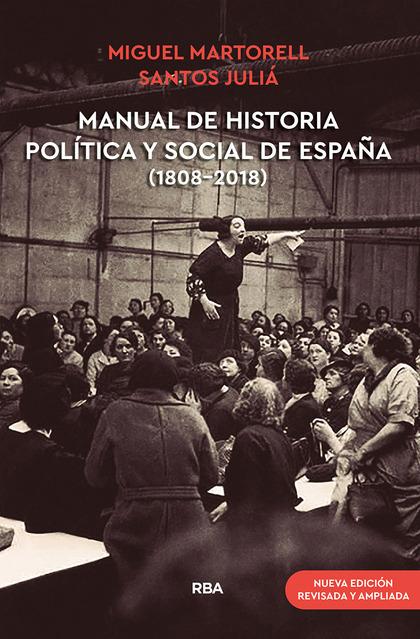 MANUAL DE HISTORIA POLÍTICA Y SOCIAL DE ESPAÑA (1808-2018) (NUEVA EDICIÓN REVISA.