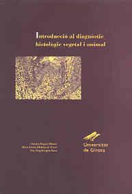 INTRODUCCIÓ AL DIAGNÒSTIC HISTOLÒGIC VEGETAL I ANIMAL