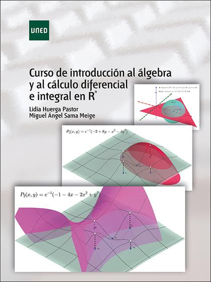 CURSO DE INTRODUCCIÓN AL ÁLGEBRA Y AL CÁLCULO DIFERENCIAL E INTEGRAL EN R^N