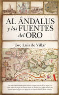 AL ÁNDALUS Y LAS FUENTES DEL ORO.
