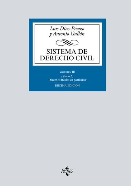 SISTEMA DE DERECHO CIVIL. VOLUMEN III (TOMO 2) DERECHOS REALES EN PARTICULAR