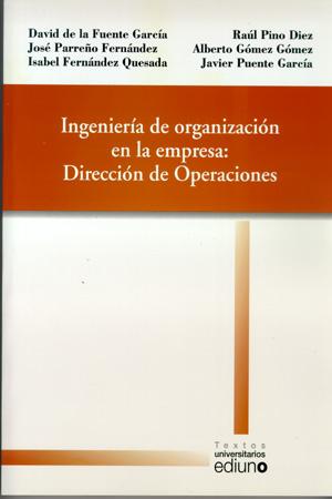 INGENIERÍA DE ORGANIZACIÓN EN LA EMPRESA : DIRECCIÓN DE OPERACIONES