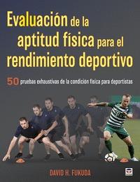 EVALUACIÓN DE LA APTITUD FÍSICA PARA EL RENDIMIENTO DEPORTIVO                   50 PRUEBAS EXHA