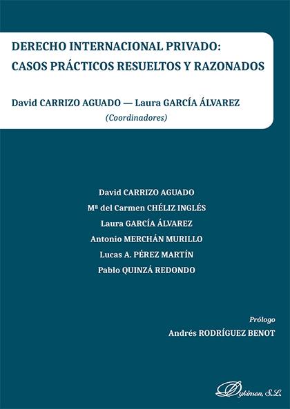 DERECHO INTERNACIONAL PRIVADO: CASOS PRÁCTICOS RESUELTOS Y RAZONADOS.