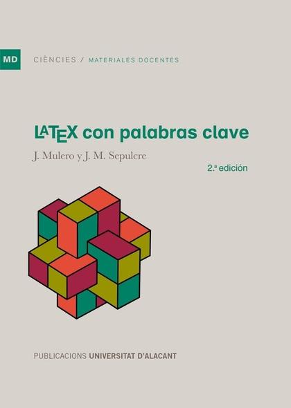 LATEX CON PALABRAS CLAVE. 2ª EDICIÓN