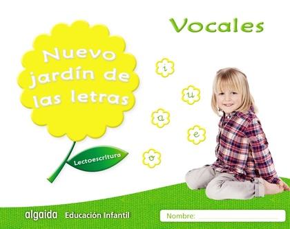 NUEVO JARDÍN DE LAS LETRAS. VOCALES. EDUCACIÓN INFANTIL. LECTOESCRITURA PAUTA