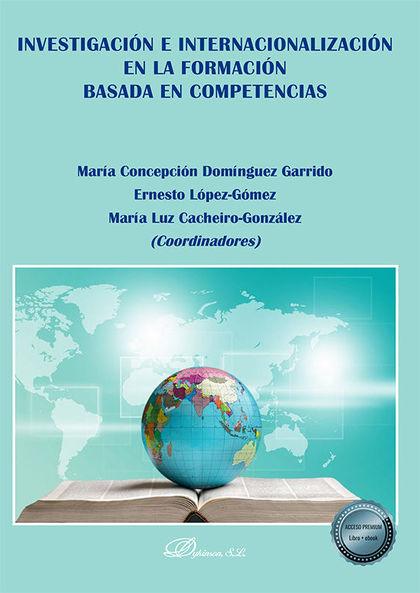 INVESTIGACIÓN E INTERNACIONALIZACIÓN EN LA FORMACIÓN BASADA EN COMPETENCIAS