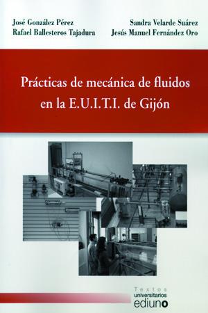 PRÁCTICAS DE MECÁNICO DE FLUIDOS EN LA E.U.I.T.I. DE GIJÓN
