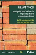 MIRADAS Y VOCES : INVESTIGACIÓN SOBRE LA EDUCACIÓN LINGÜÍSTICA Y LITERARIA EN ENTORNOS PLURILIN