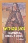 SANTA JUANA JUGAN. CD + LIBRO. FUNDADORA DE LAS HERMANITAS DE LOS POBRES