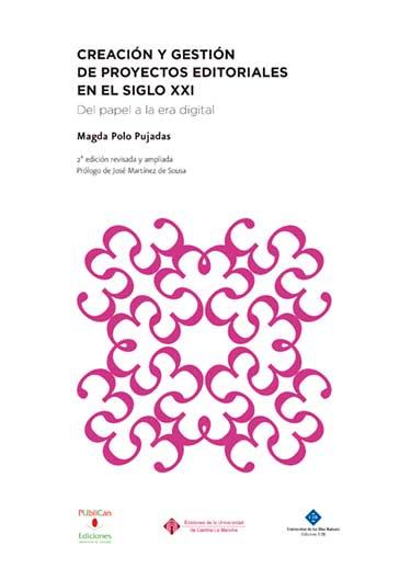 CREACIÓN Y GESTIÓN DE PROYECTOS EDITORIALES EN EL SIGLO XXI