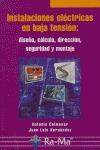 INSTALACIONES ELÉCTRICAS EN BAJA TENSIÓN : DISEÑO, CÁLCULO, DIRECCIÓN, SEGURIDAD Y MONTAJE