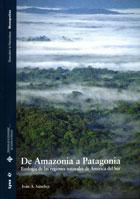 DE AMAZONIA A PATAGONIA : ECOLOGÍA DE LAS REGIONES NATURALES DE AMÉRICA DEL SUR