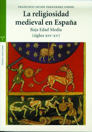 LA RELIGIOSIDAD MEDIEVAL EN ESPAÑA : BAJA EDAD MEDIA, SIGLOS XIV-XV