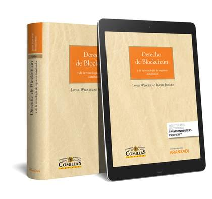 DERECHO DE BLOCKCHAIN (PAPEL + E-BOOK). Y DE LA TECNOLOGÍA DE REGISTROS DISTRIBUIDOS