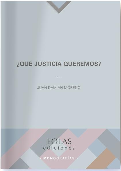¿QUÉ JUSTICIA QUEREMOS?