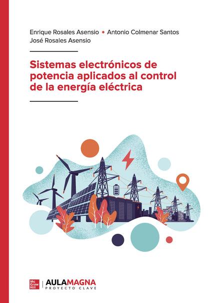 SISTEMAS ELECTRÓNICOS DE POTENCIA APLICADOS AL CONTROL DE LA ENERGÍA ELÉCTRICA.