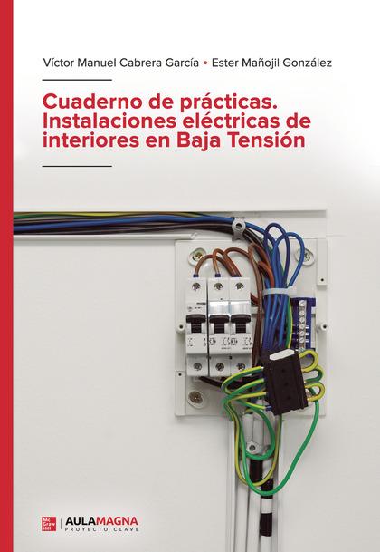 CUADERNO DE PRÁCTICAS. INSTALACIONES ELÉCTRICAS DE INTERIORES EN BAJA TENSIÓN.