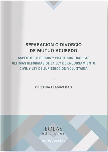 SEPARACIÓN O DIVORCIO DE MUTUO ACUERDO                                          ASPECTOS TEÓRIC