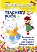 TEACHER¿S BOOK AND CLASSROOM RESOURCES. PAPELILLOS RESOURCES FOR EARLY CONTACT W.