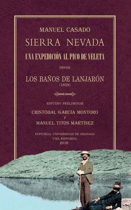 SIERRA NEVADA. UNA EXPEDICIÓN AL PICO DE VELETA DESDE LOS BAÑOS DE LANJARÓN (185.