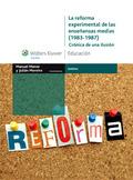 LA REFORMA EXPERIMENTAL DE LAS ENSEÑANZAS MEDIAS (1983-1987) : CRÓNICA DE UNA ILUSIÓN