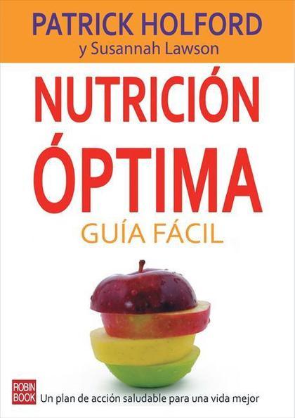 NUTRICIÓN ÓPTIMA : GUÍA FÁCIL