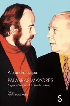 PALABRAS MAYORES. BORGES Y QUIÑONES, 25 AÑOS DE AMISTAD