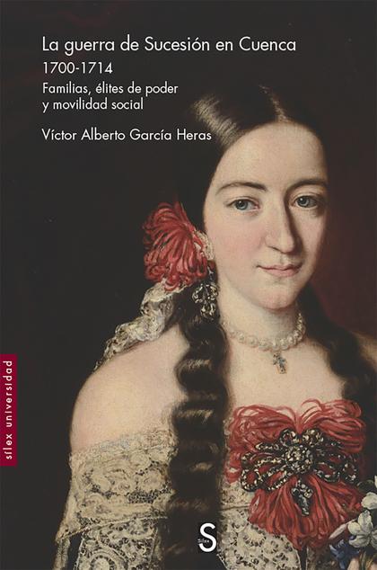 LA GUERRA DE SUCESIÓN EN CUENCA 1700-1714