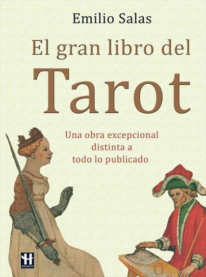 GRAN LIBRO DEL TAROT, EL. UNA OBRA EXCEPCIONAL DISTINTA A TODO LO PUBLICADO