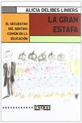 LA GRAN ESTAFA. EL SECUESTRO DEL SENTIDO COMÚN EN LA EDUCACIÓN