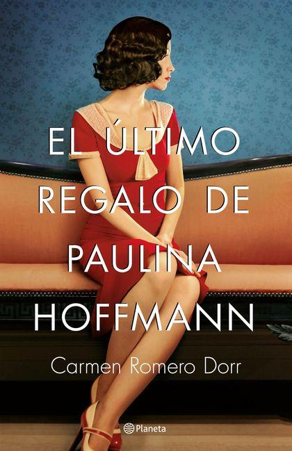 EL ÚLTIMO REGALO DE PAULINA HOFFMANN.