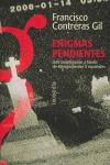 ENIGMAS PENDIENTES: UNA INVESTIGACIÓN A FONDO DE 40 EXPEDIENTES X ESPAÑOLES