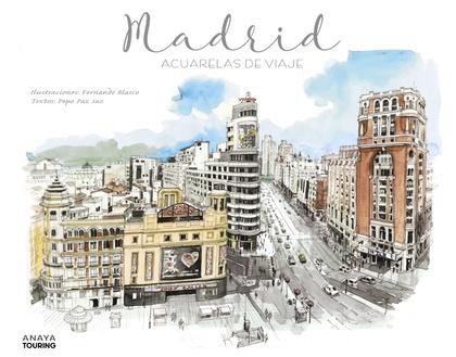 MADRID. ACUARELAS DE VIAJE.