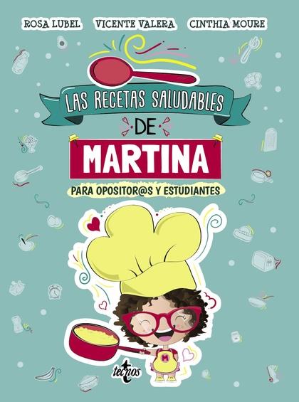 LAS RECETAS SALUDABLES DE MARTINA. PARA ESTUDIANTES Y OPOSITOR@S