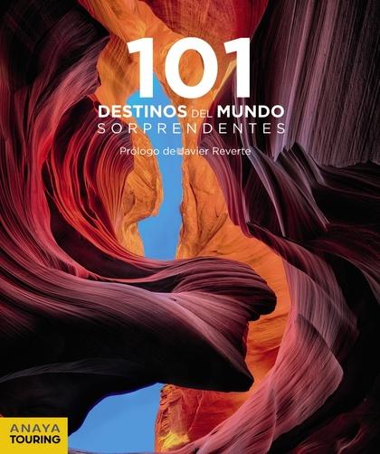 101 DESTINOS DEL MUNDO SORPRENDENTES.