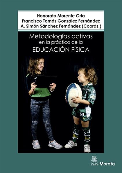 METODOLOGÍAS ACTIVAS EN LA PRÁCTICA DE LA EDUCACIÓN FÍSICA.
